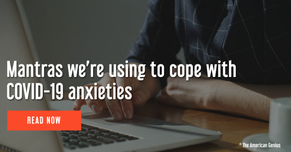 Mantras we're using to cope with COVID-19 anxieties