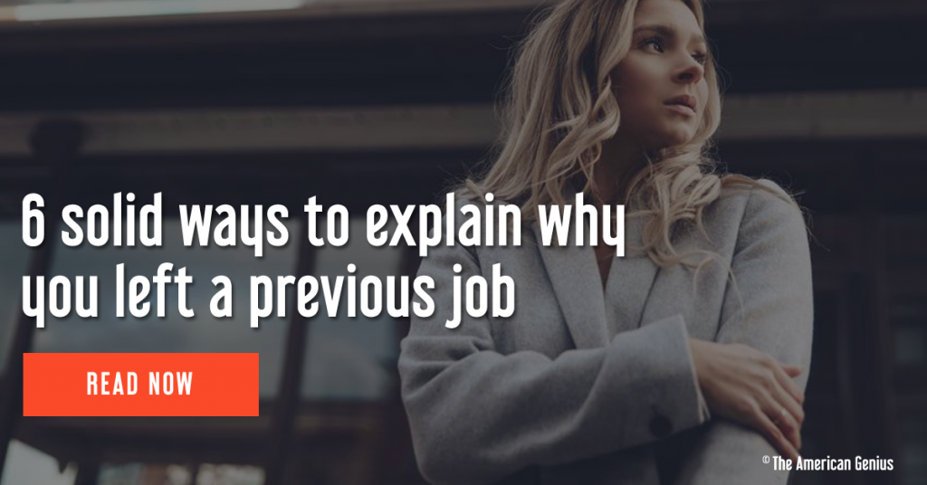 6 solid ways to explain why you left a previous job