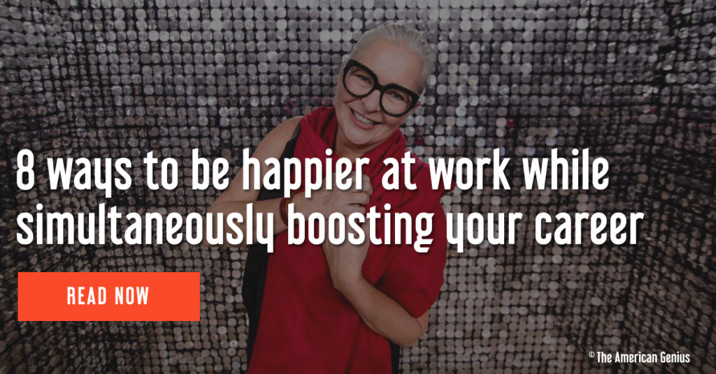 8 ways to be happier at work AND boost your career
