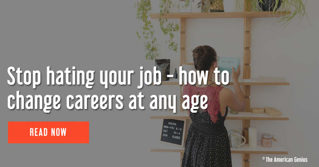 Stop hating your job - how to successfully change careers at any age