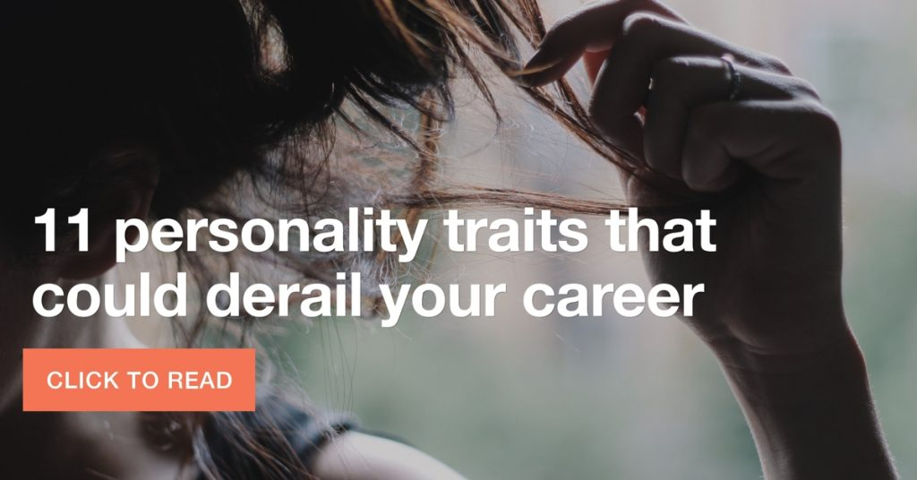 11 personality traits that could derail your career