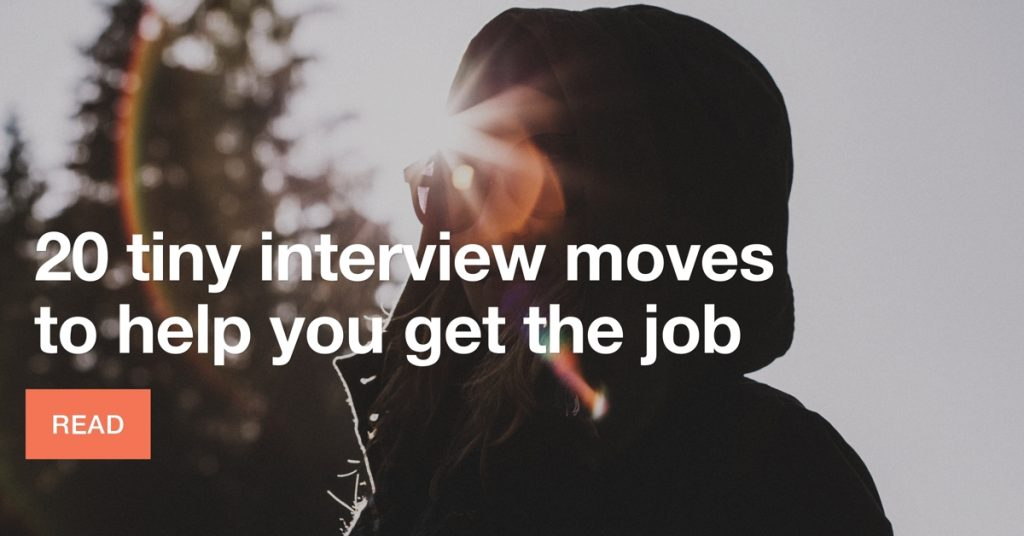 20 tiny interview moves to help you get the job