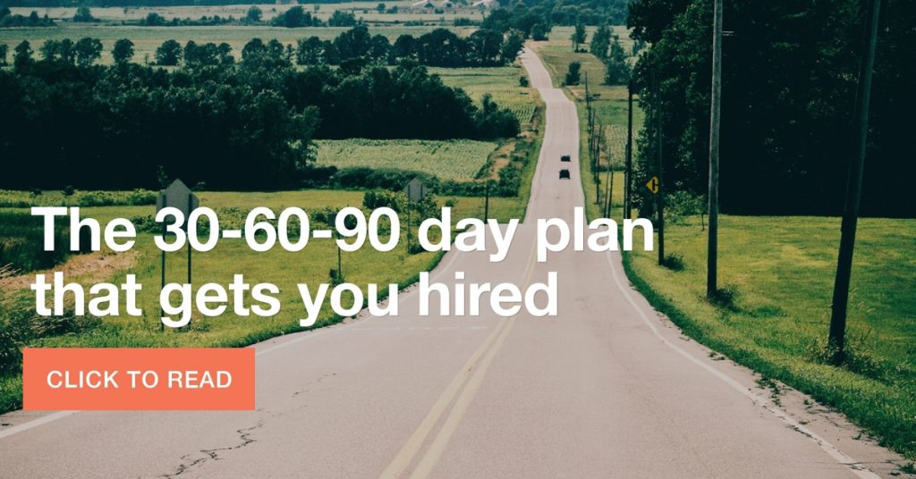 A 30-60-90 day plan that gets you hired