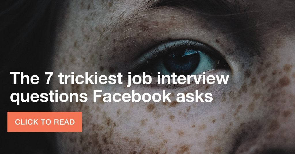 The 7 trickiest job interview questions Facebook asks