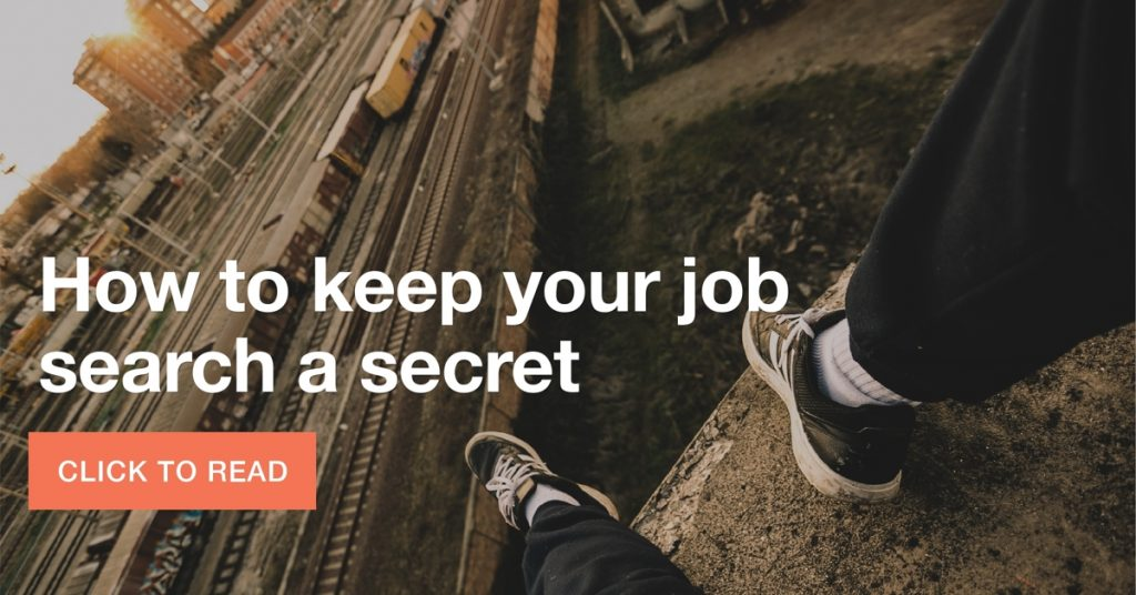 How to keep your job search a secret