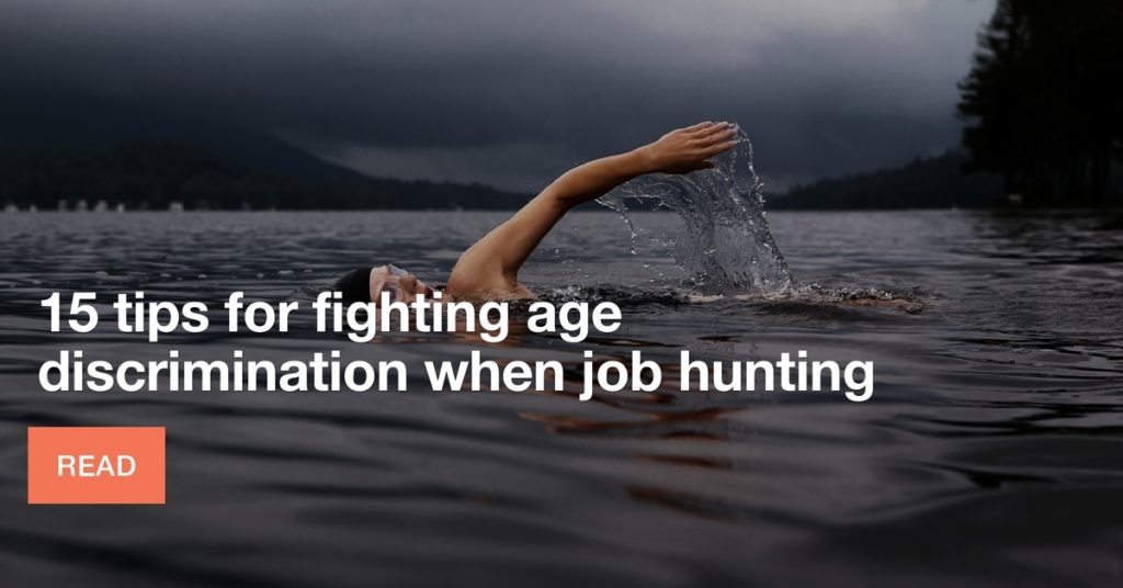 15 tips for fighting age discrimination when job-hunting