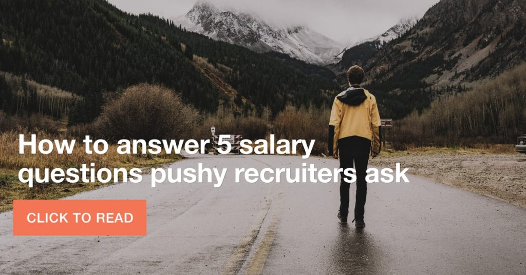 How to answer 5 salary questions pushy recruiters ask