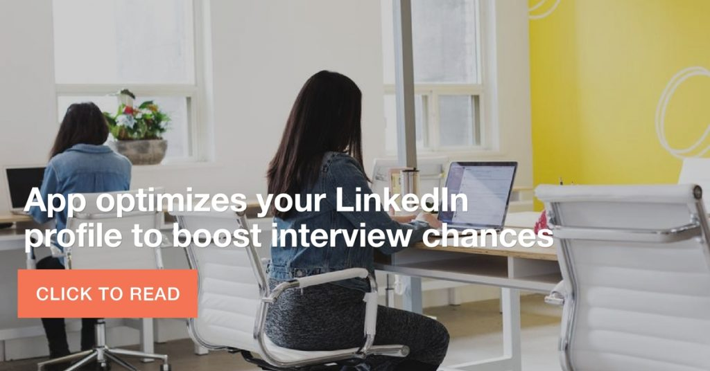 App optimizes your LinkedIn profile to boost interview chances