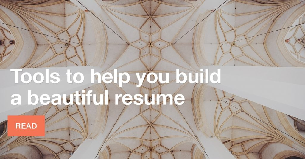 Tools to help you build a beautiful resume