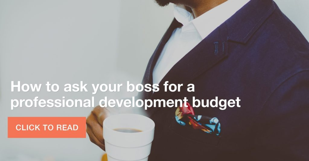 How to ask your boss for a professional development budget