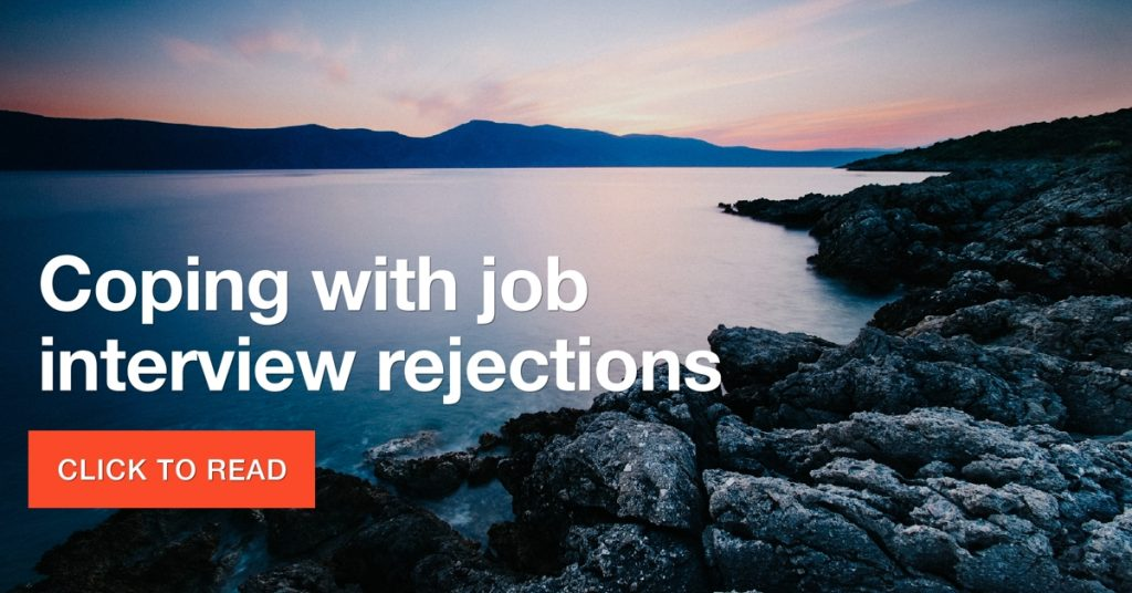 Coping with job interview rejections