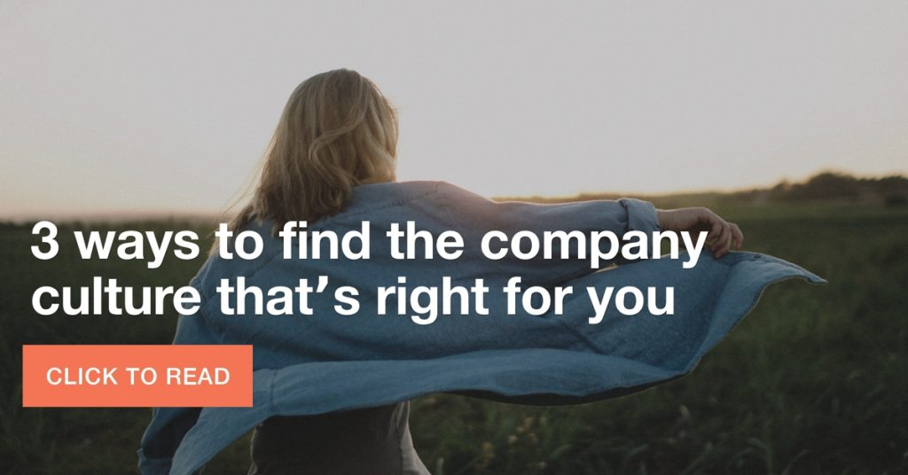 3 ways to find the company culture that's right for you