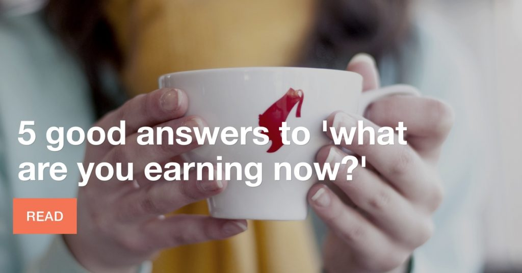 "5 good answers to ""what are you earning now?"""