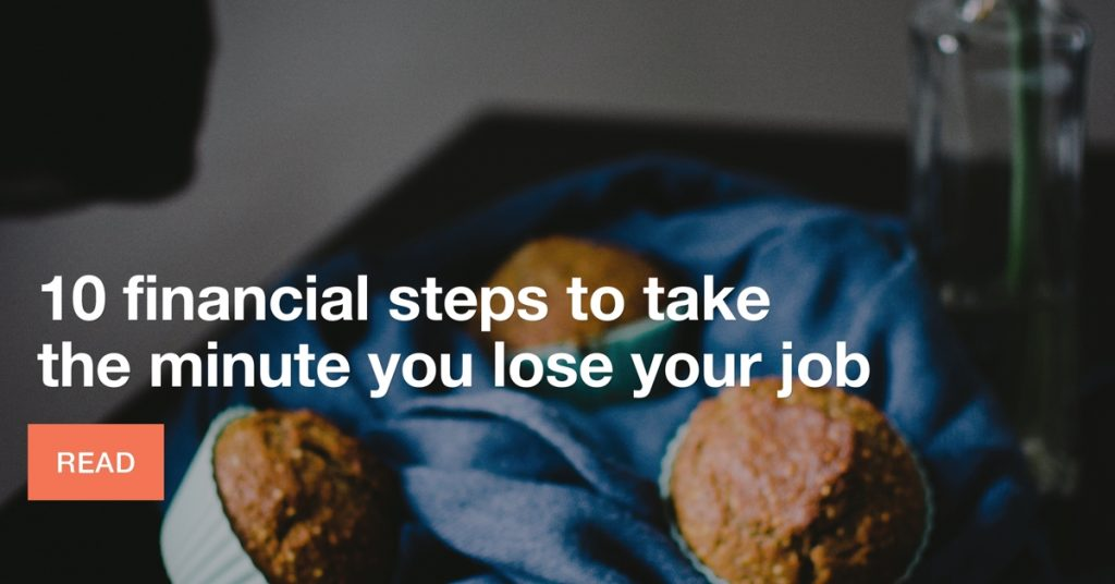 10 financial steps to take the minute you lose a job