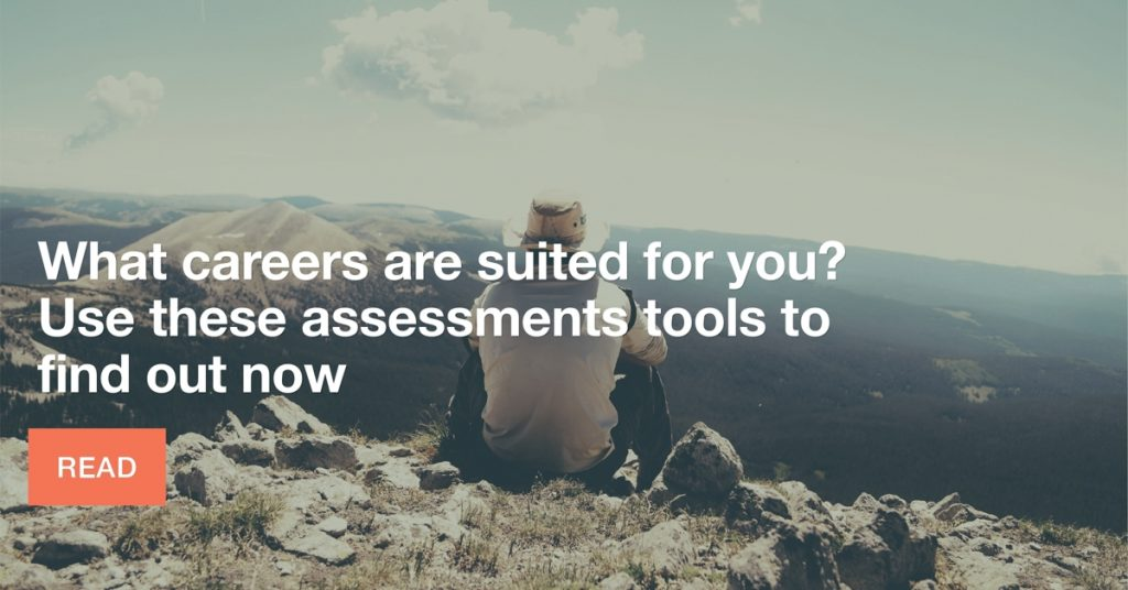 What careers are suited for you? Use these assessments to find out