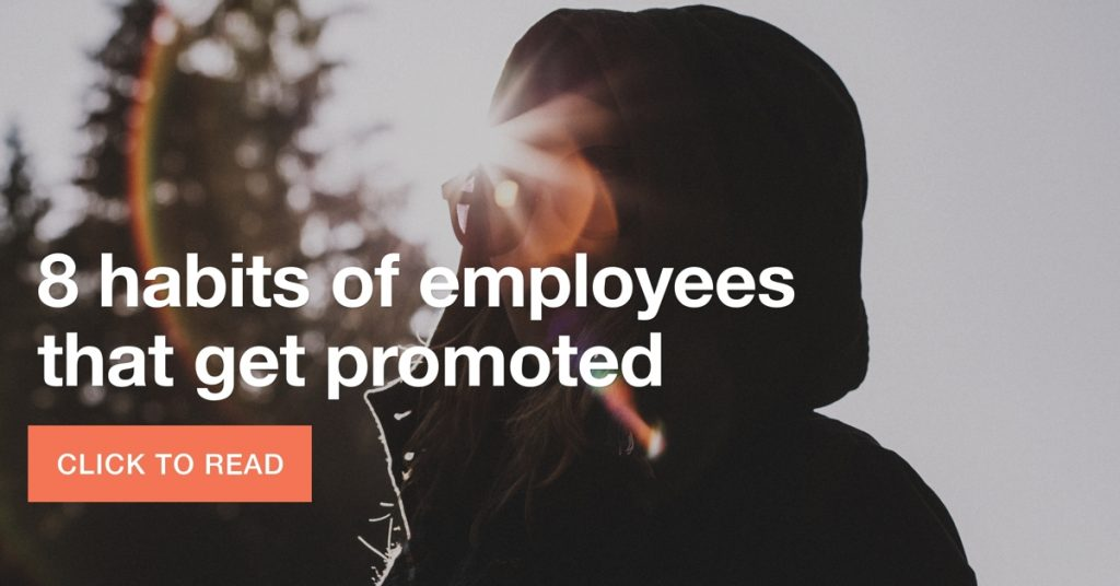 8 habits of employees that get promoted