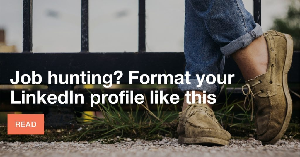 Job hunting? Format your LinkedIn profile like this