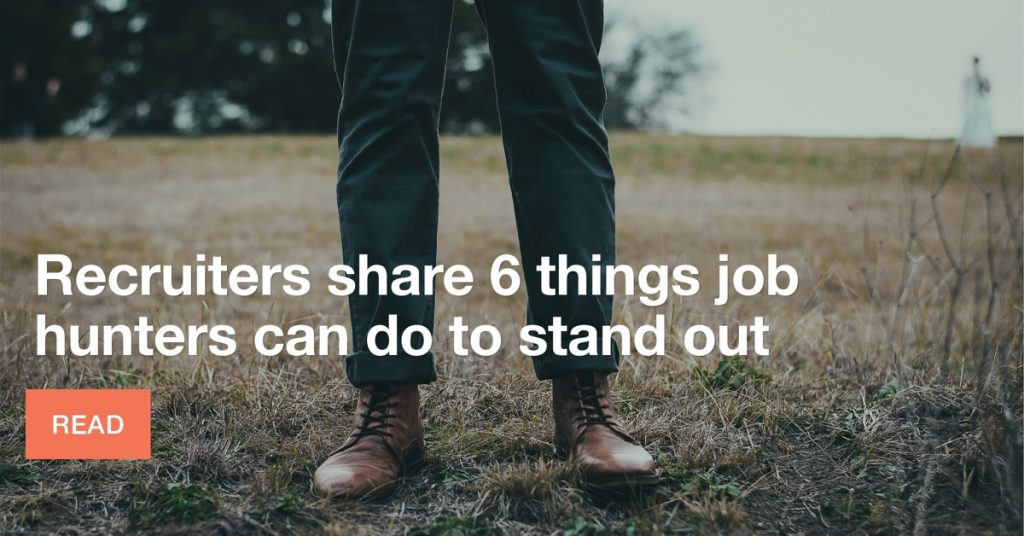 Recruiters share 6 things job hunters can do to stand out