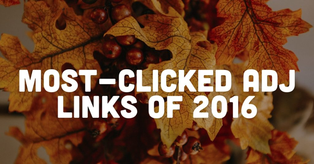 Most-clicked ADJ links of 2016