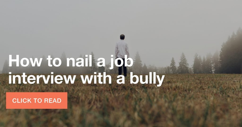 How to nail a job interview with a bully