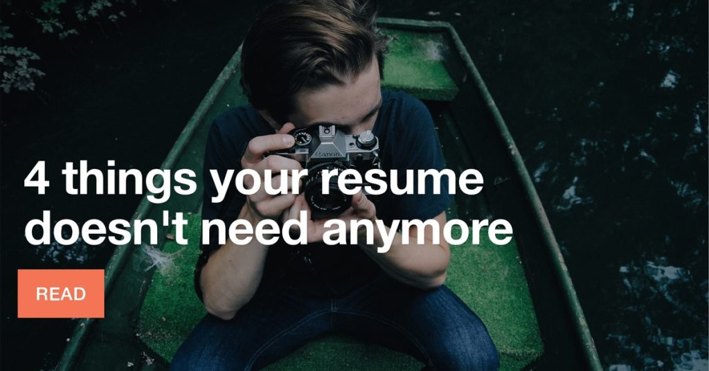 4 things your resume doesn't need anymore
