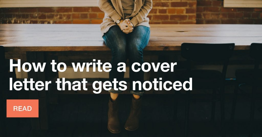 How to write a cover letter that gets noticed