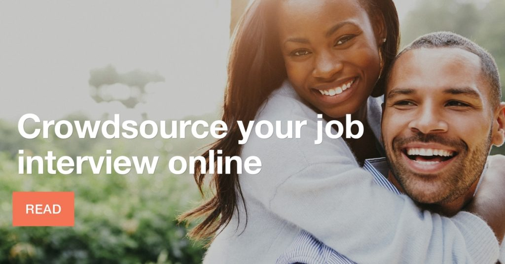 Crowdsource your job interview online