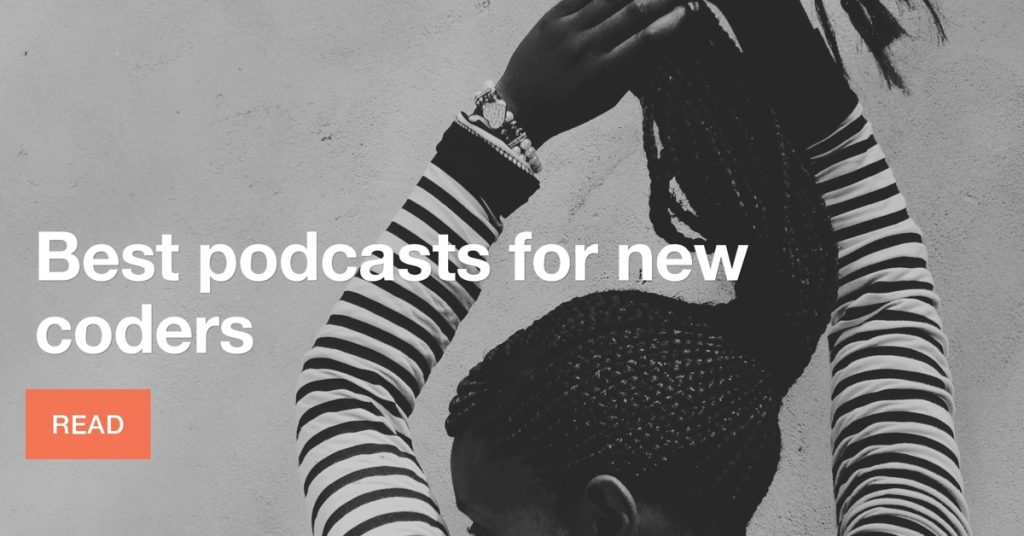 Best podcasts for new coders