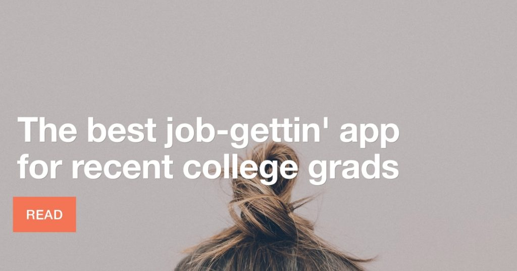 Best job gettin' app for college grads