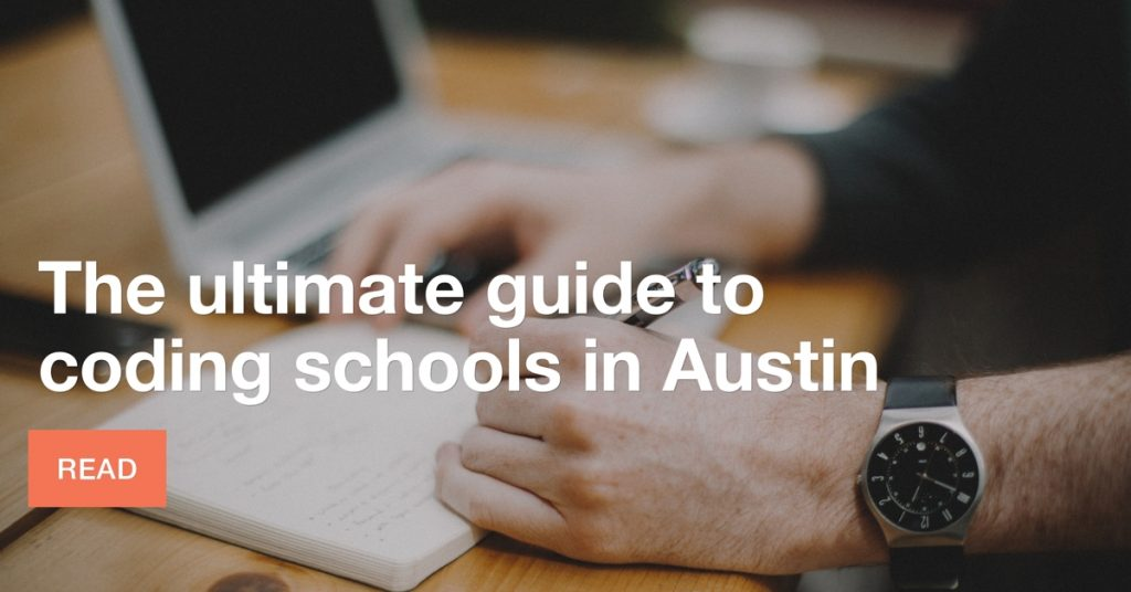 The ultimate guide to coding schools in Austin