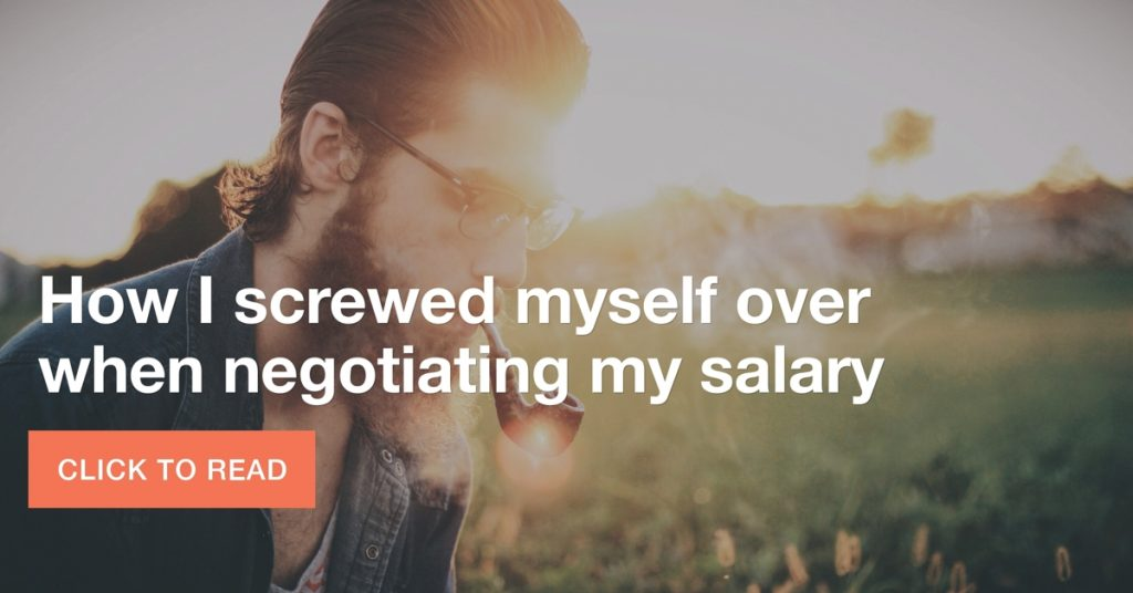 How I accidentally screwed myself over when negotiating my salary