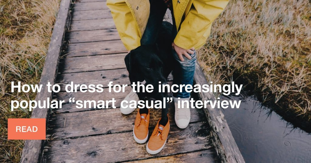 "How to dress for the ""smart casual"" interview"