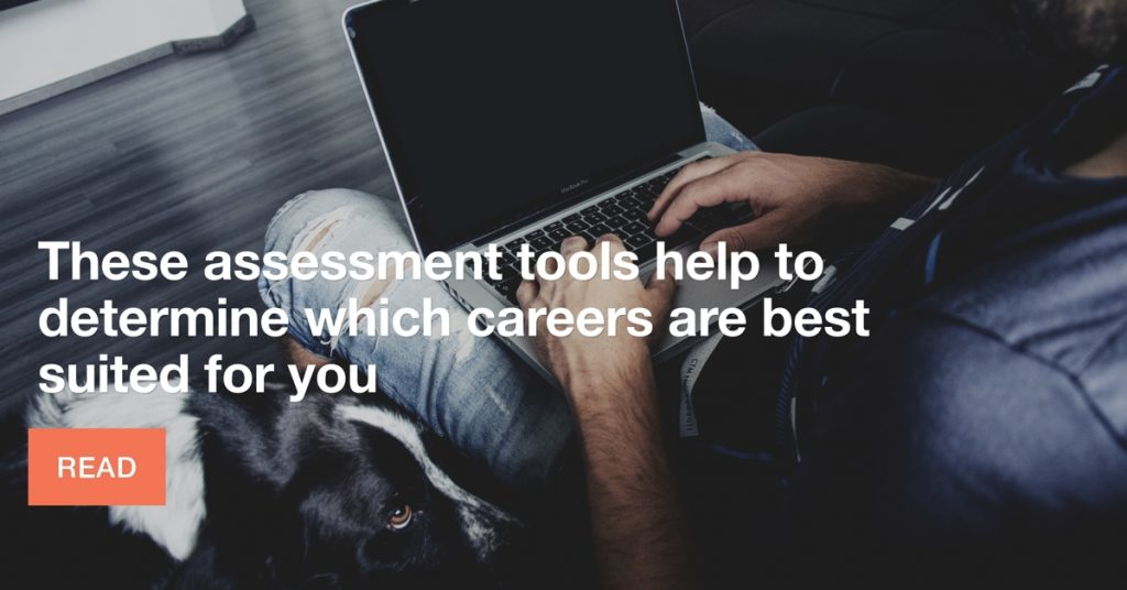 Assessment tools to determine careers best suited for you
