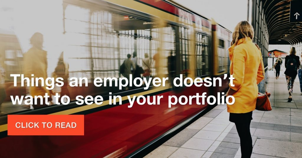 Things an employer doesn't want to see in your portfolio