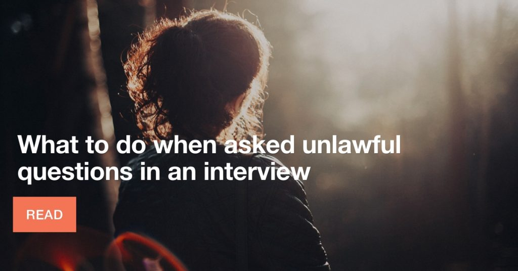 What to do when asked unlawful questions in an interview