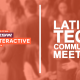 latino tech community meetup sxsw
