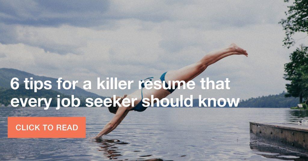 6 tips for a killer resume