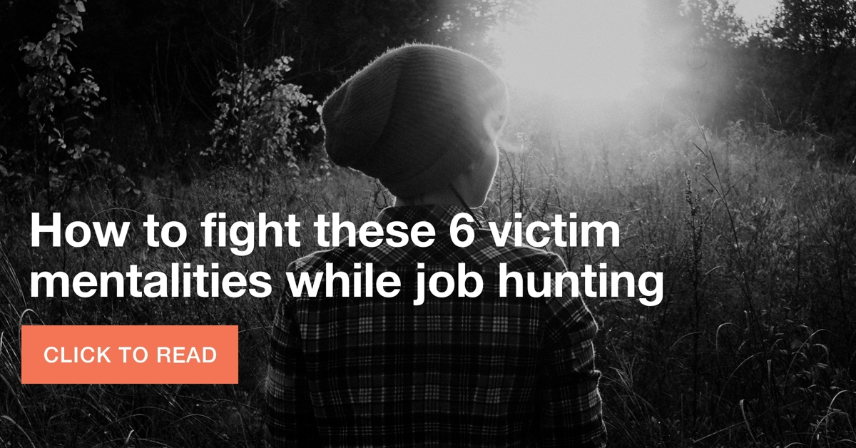 fight these victim mentalities when job hunting