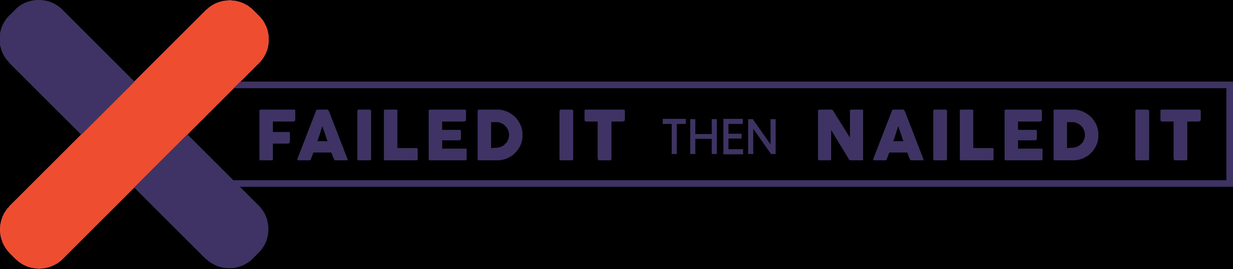 Failed it then Nailed it logo
